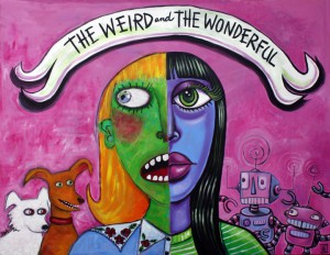 The Weird and the Wonderful _ May 2013 Feature Exhibit