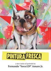 """Pintura Fresca by Fernando """"Force129"""" Amaro Jr."""