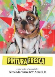 "Pintura Fresca by  Fernando ""Force129"" Amaro Jr."