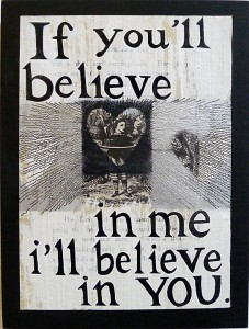 If You'll Believe in Me I'll Believe in You by Michele Guieu